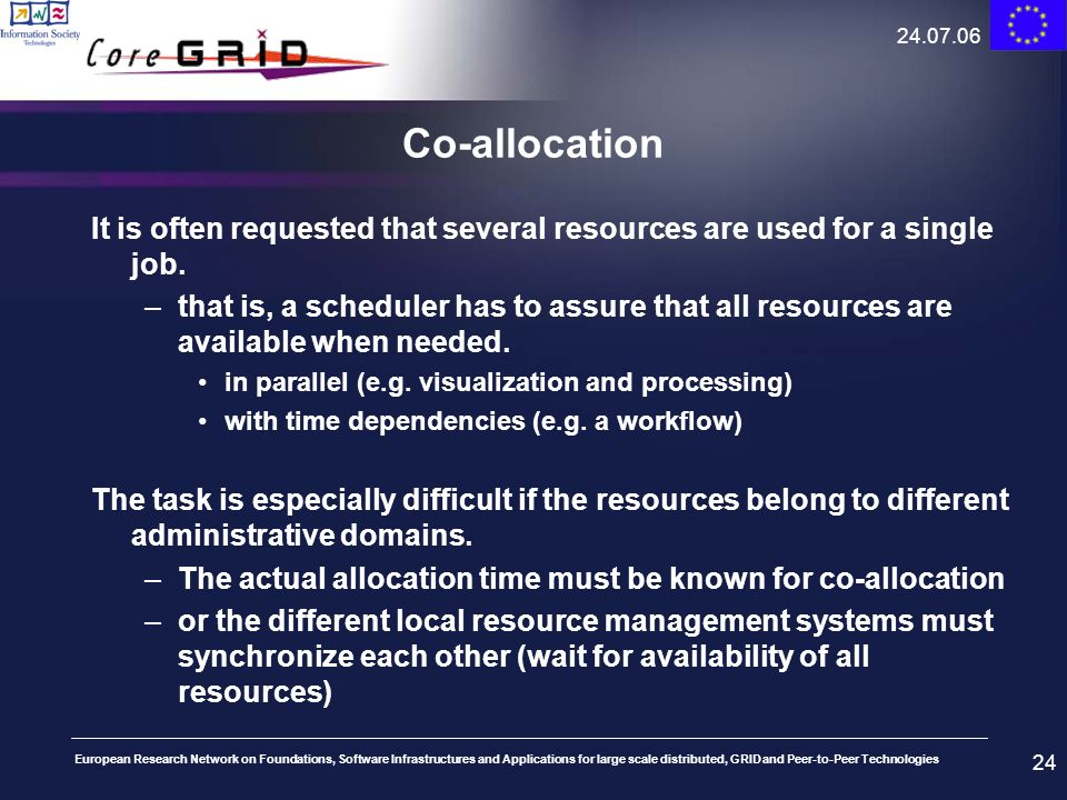24.07.06Co-allocation. It is often requested that several resources are used for a single job.