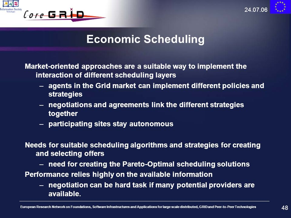 24.07.06 Economic Scheduling. Market-oriented approaches are a suitable way to implement the interaction of different scheduling layers.