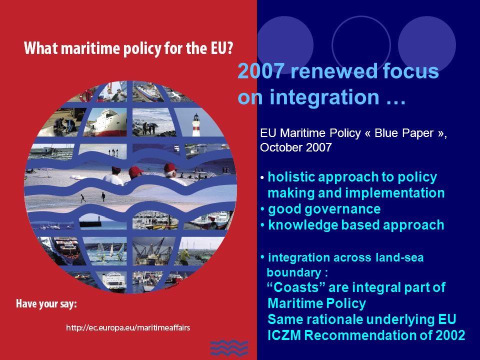 2007 renewed focus on integration …