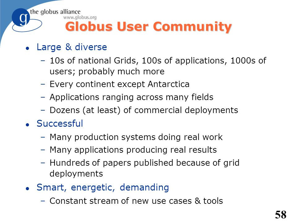 Globus User Community Large & diverse Successful