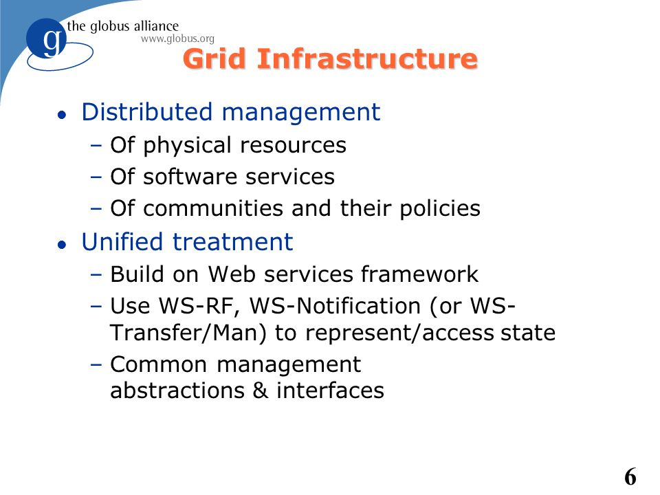 Grid Infrastructure Distributed management Unified treatment