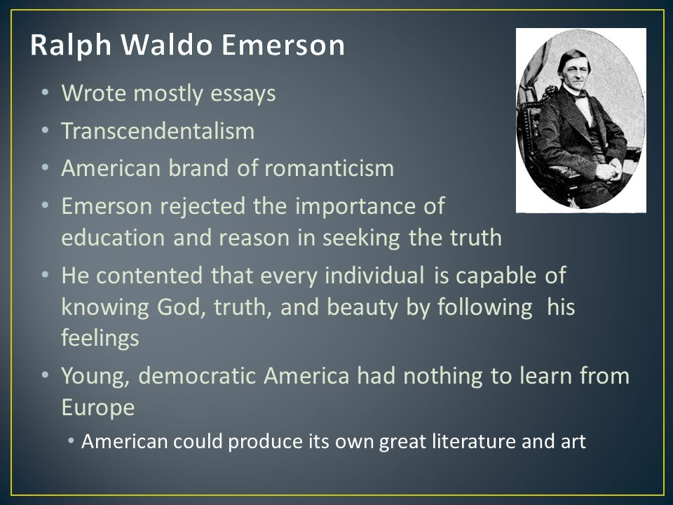 education and transcendentalism essay Ralph waldo emerson was an american transcendentalist poet,  early life and education ralph waldo emerson was born on may 25,  american transcendentalism.