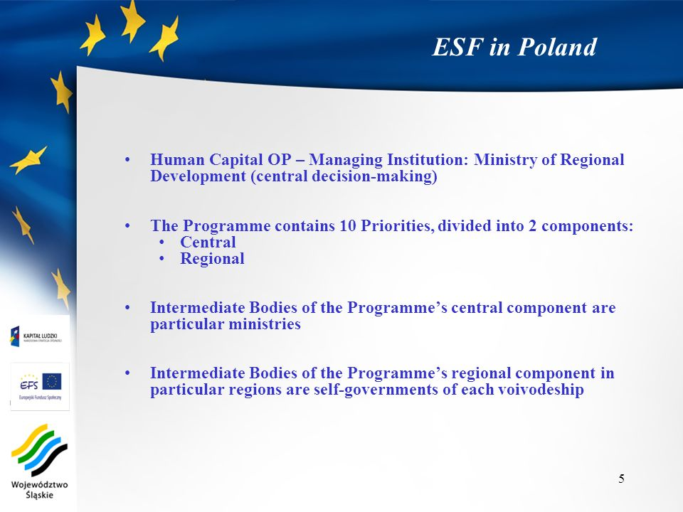 ESF in Poland Human Capital OP – Managing Institution: Ministry of Regional Development (central decision-making)
