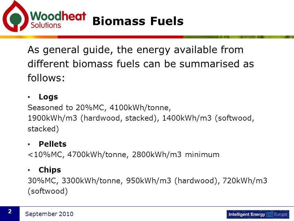 Biomass Fuels As general guide, the energy available from