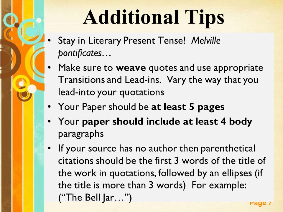 literature paper tense Another reason, perhaps more important than the first, is that this format allows the paper to be read at several different levels for example use past tense.