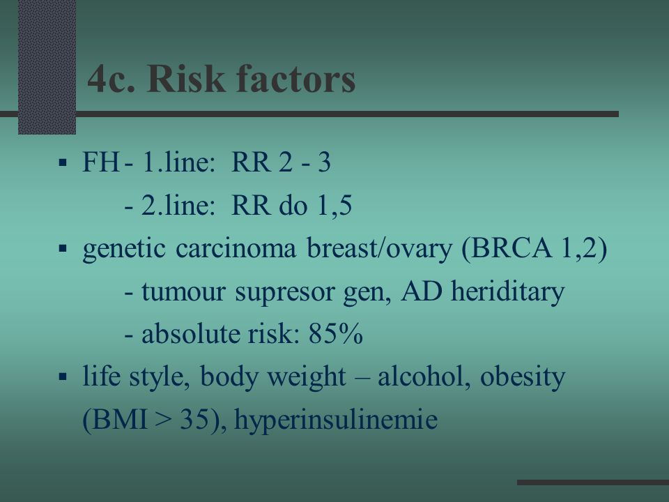 4c. Risk factors FH - 1.line: RR 2 - 3 - 2.line: RR do 1,5