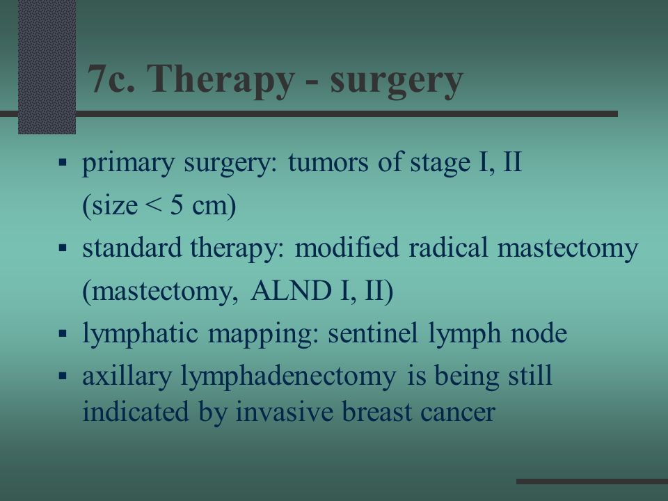 7c. Therapy - surgery primary surgery: tumors of stage I, II