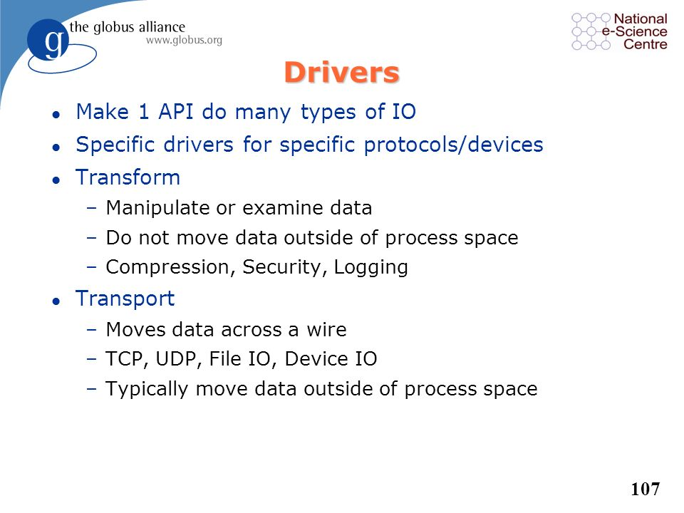 Drivers Make 1 API do many types of IO