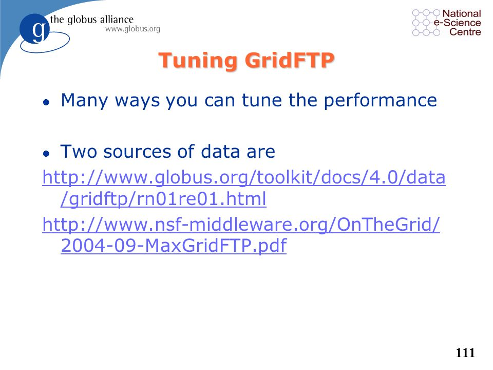 Tuning GridFTP Many ways you can tune the performance