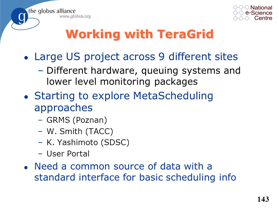 Working with TeraGrid Large US project across 9 different sites