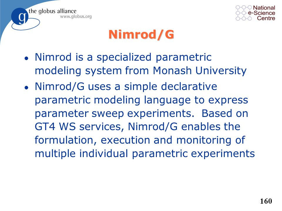 Nimrod/G Nimrod is a specialized parametric modeling system from Monash University.