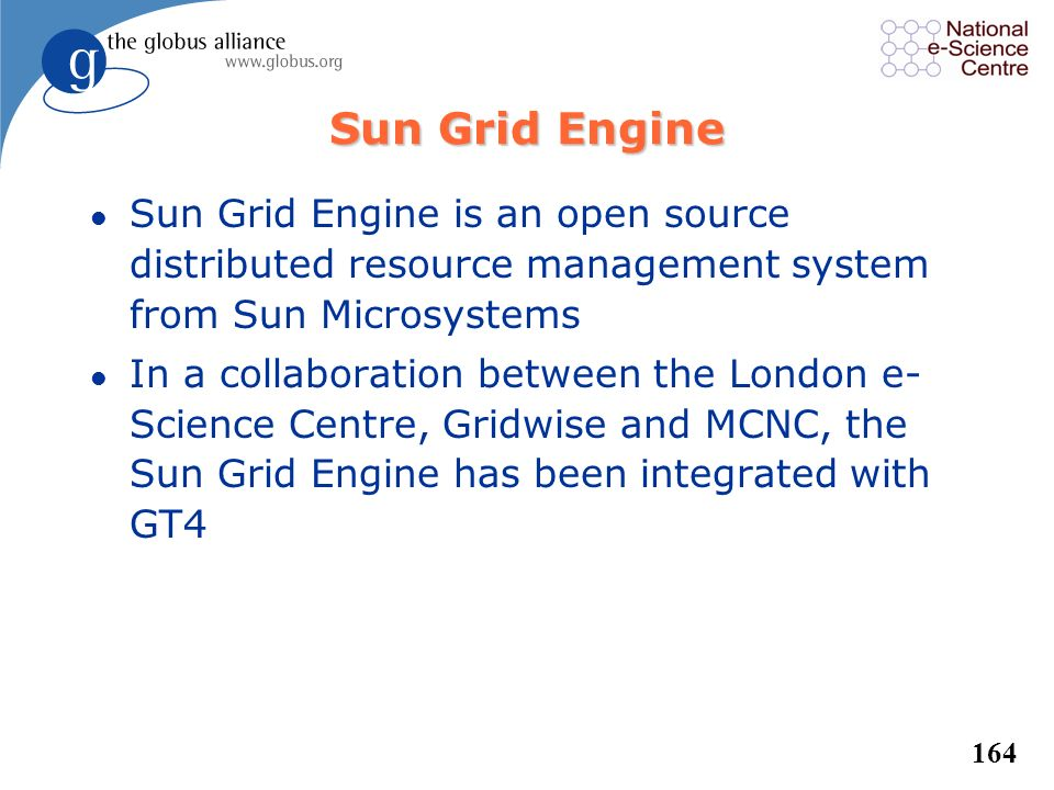 Sun Grid Engine Sun Grid Engine is an open source distributed resource management system from Sun Microsystems.