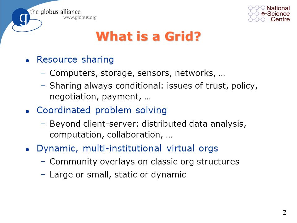 What is a Grid Resource sharing Coordinated problem solving