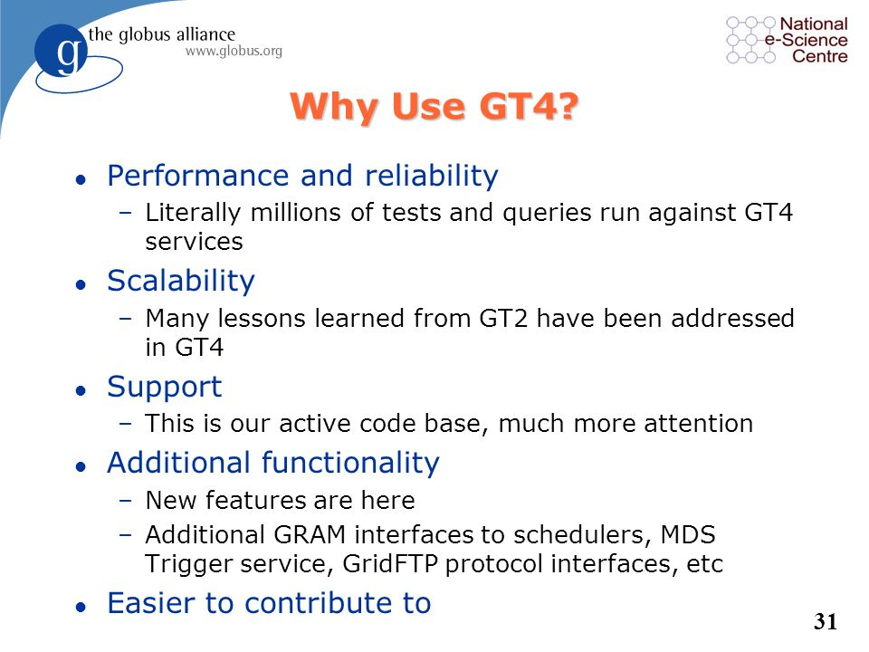 Why Use GT4 Performance and reliability Scalability Support