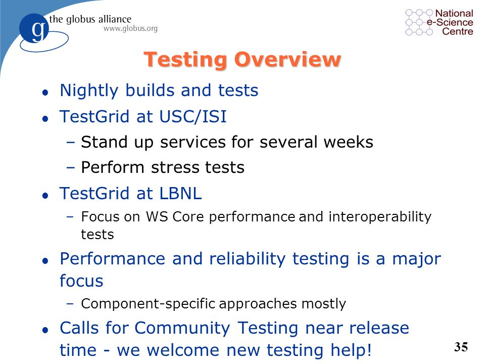 Testing Overview Nightly builds and tests TestGrid at USC/ISI