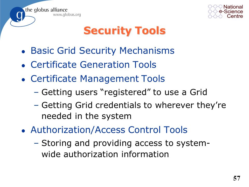 Security Tools Basic Grid Security Mechanisms