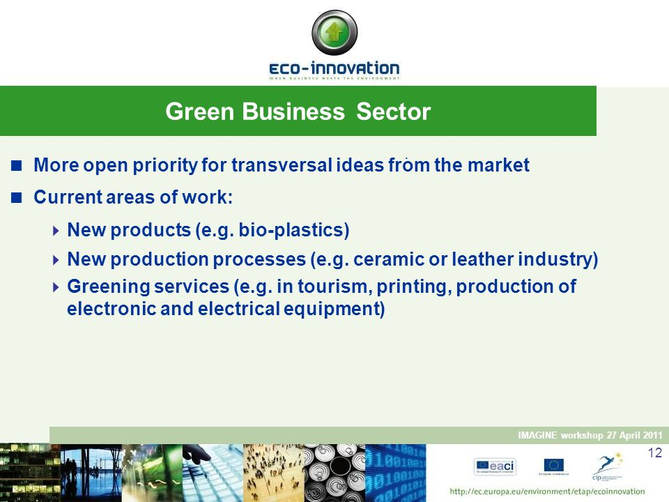Green Business Sector . More open priority for transversal ideas from the market. Current areas of work: