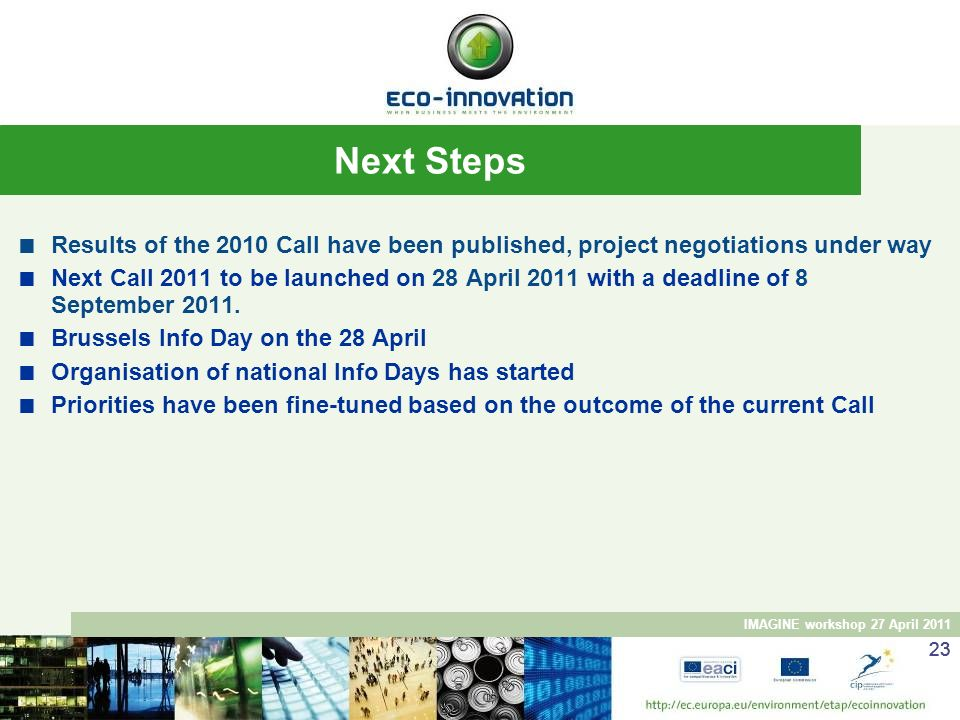 Next Steps Results of the 2010 Call have been published, project negotiations under way.