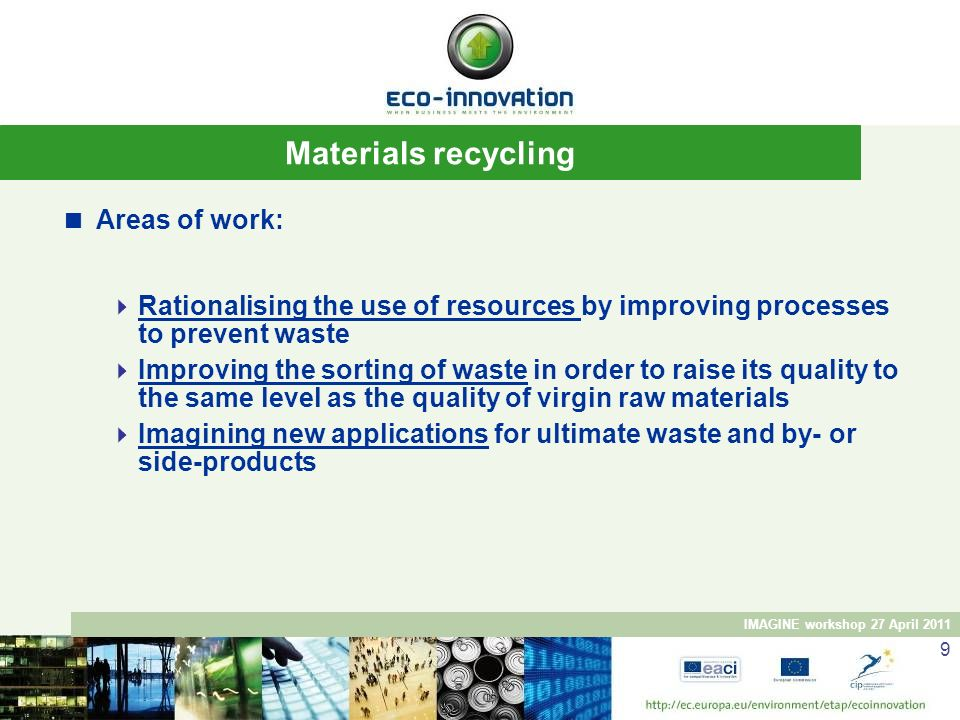 Materials recycling Areas of work: