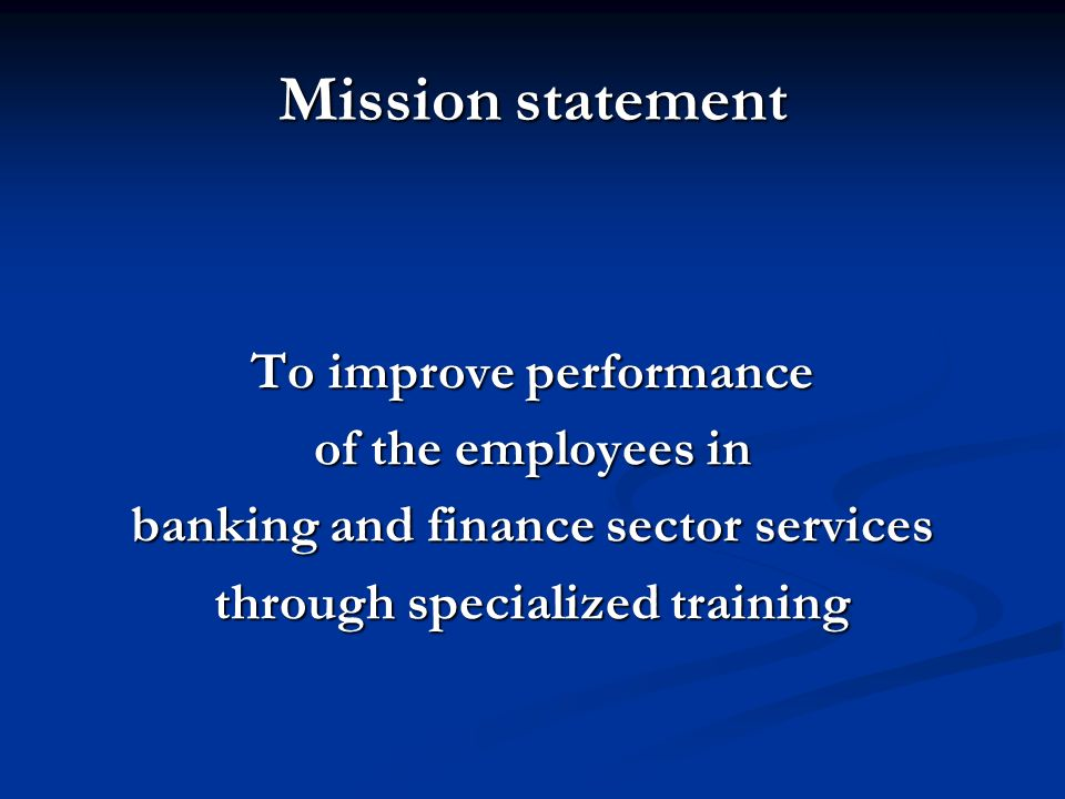 To improve performance banking and finance sector services