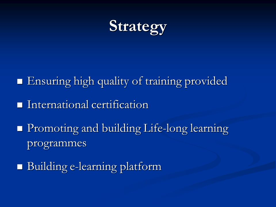 Strategy Ensuring high quality of training provided