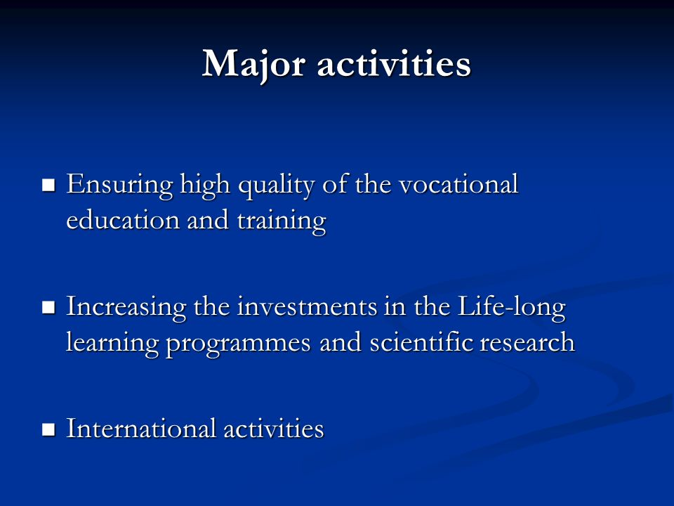 Major activities Ensuring high quality of the vocational education and training.