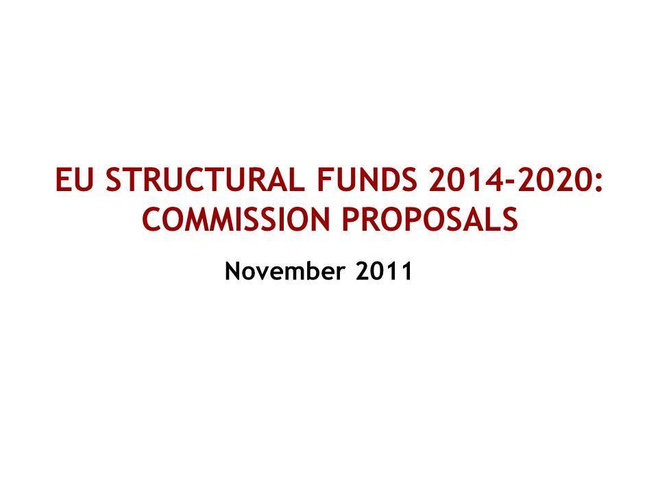 EU STRUCTURAL FUNDS 2014-2020: COMMISSION PROPOSALS
