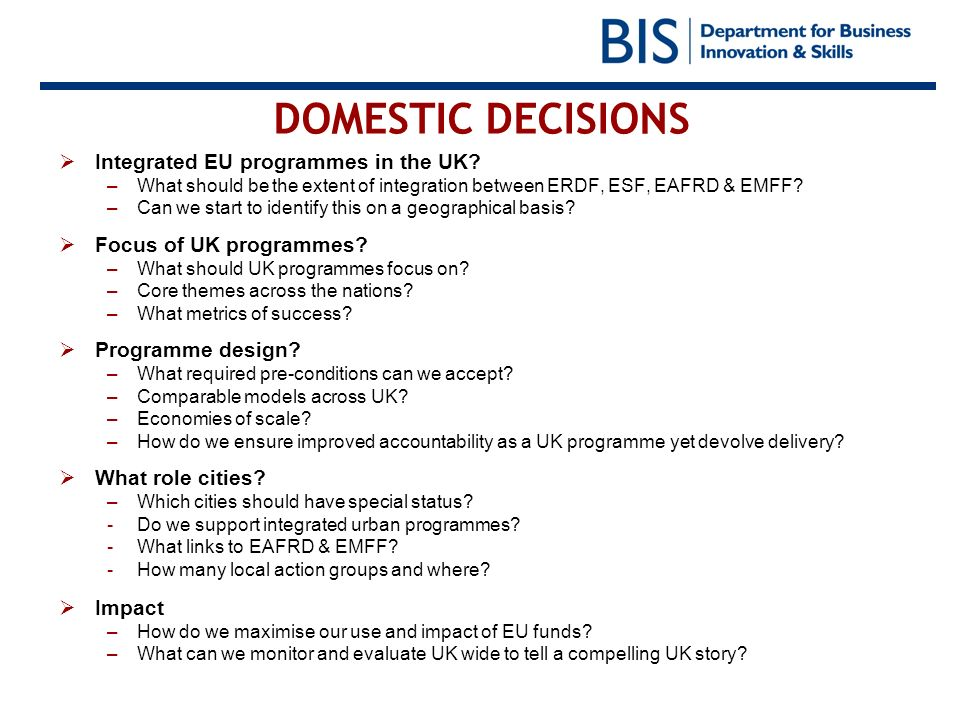 DOMESTIC DECISIONS Integrated EU programmes in the UK