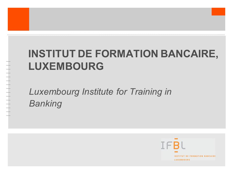 INSTITUT DE FORMATION BANCAIRE, LUXEMBOURG