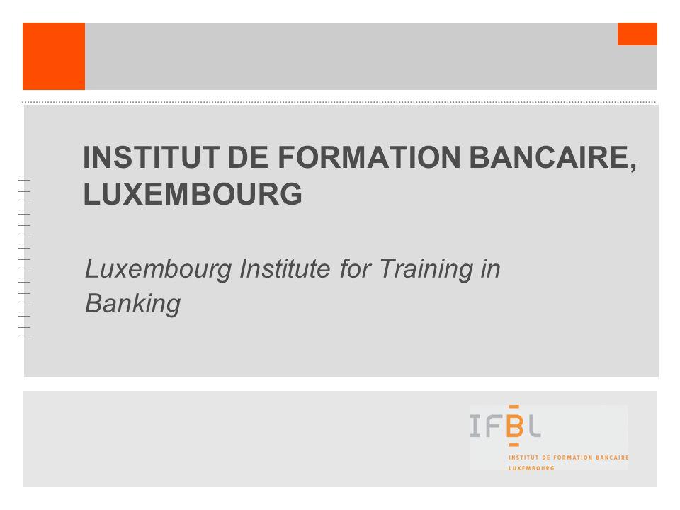 INSTITUT DE FORMATION BANCAIRE, LUXEMBOURG