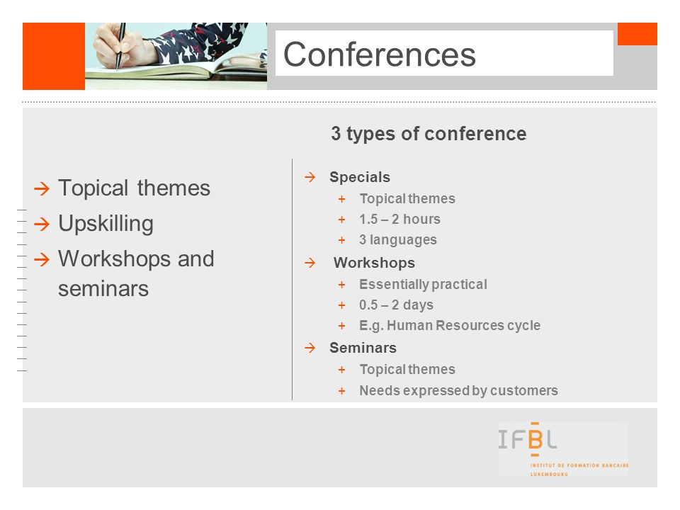 Conferences Topical themes Upskilling Workshops and seminars