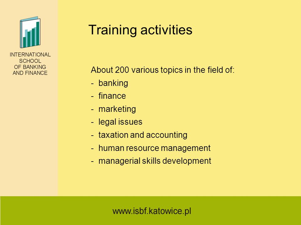 Training activities About 200 various topics in the field of: