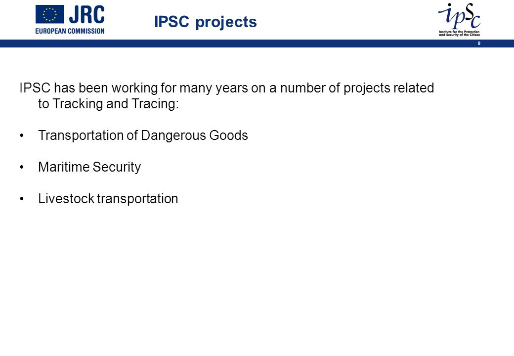 IPSC projects IPSC has been working for many years on a number of projects related to Tracking and Tracing: