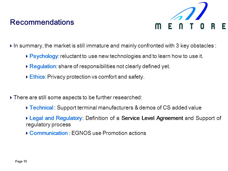 Recommendations In summary, the market is still immature and mainly confronted with 3 key obstacles :