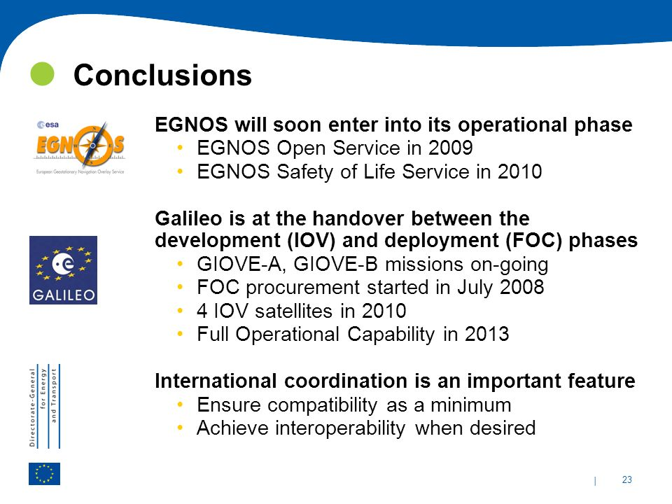 Conclusions EGNOS will soon enter into its operational phase