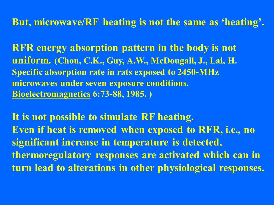 But, microwave/RF heating is not the same as 'heating'.