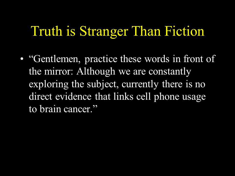 Truth is Stranger Than Fiction