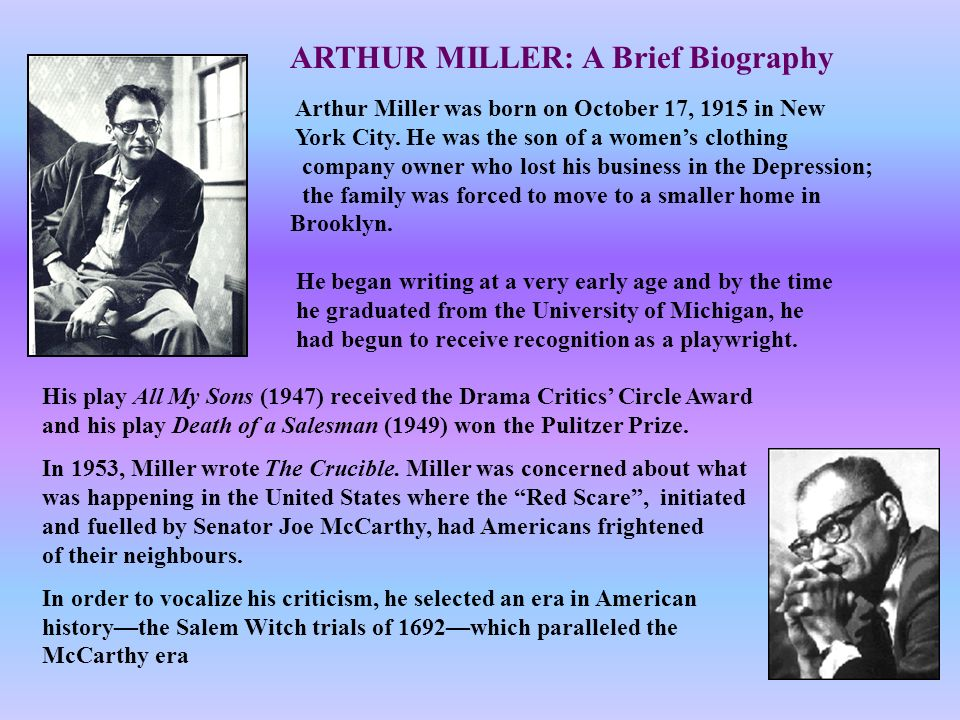 a biography of arthur miller Personal background arthur miller was born in harlem on october 17, 1915, the son of polish immigrants, isidore and augusta miller miller's father had establis.
