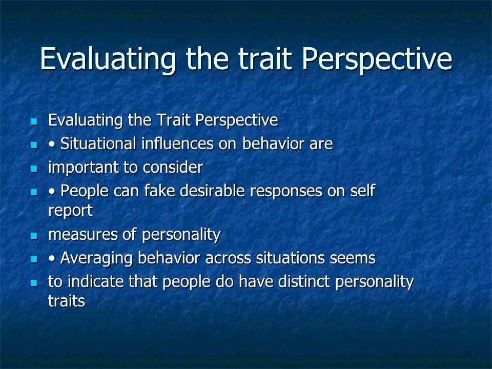 evaluate the significance of the personality Their value systems, in search for clarification and underlying meaning  their  strong value systems demand that decisions are evaluated against their.