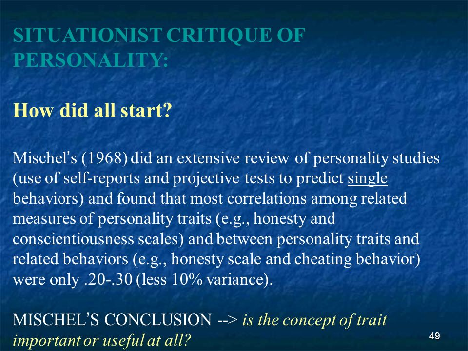 personality critique It has also been argued that measures of the big five account for only 56% of the  normal personality trait sphere alone (not even.