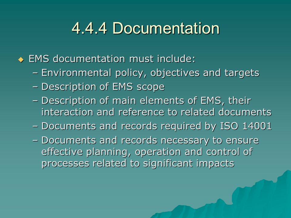4.4.4 Documentation EMS documentation must include: