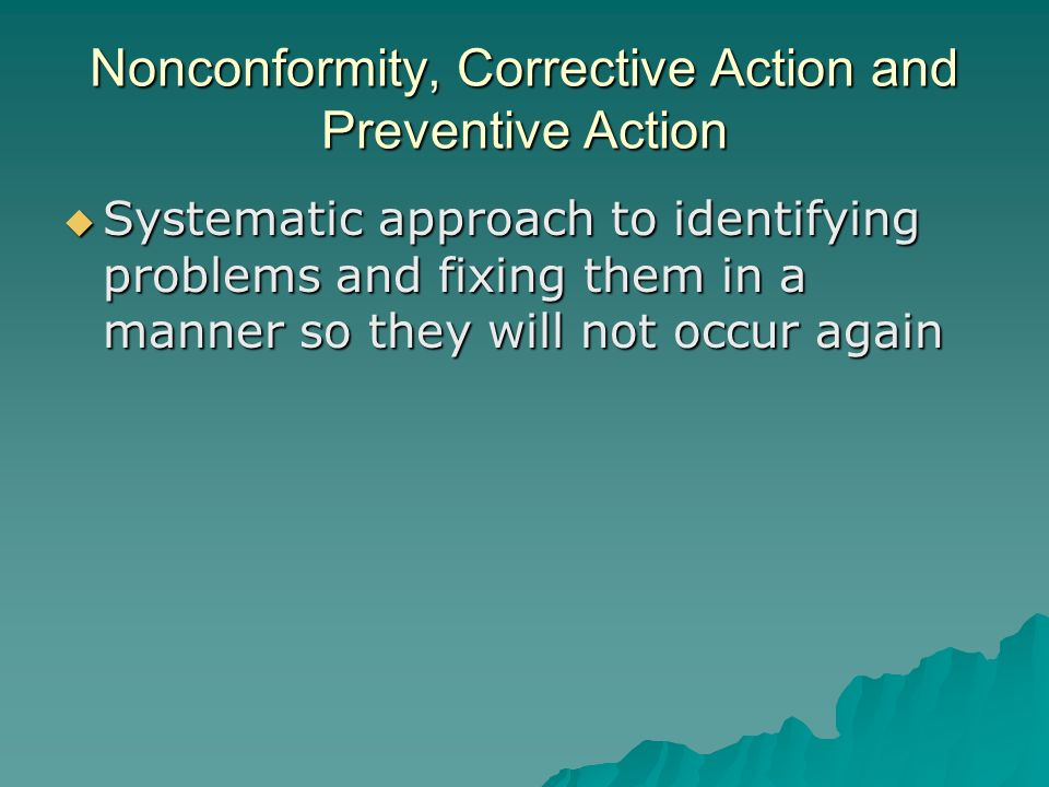 Nonconformity, Corrective Action and Preventive Action
