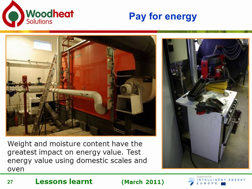 Pay for energy Weight and moisture content have the greatest impact on energy value.