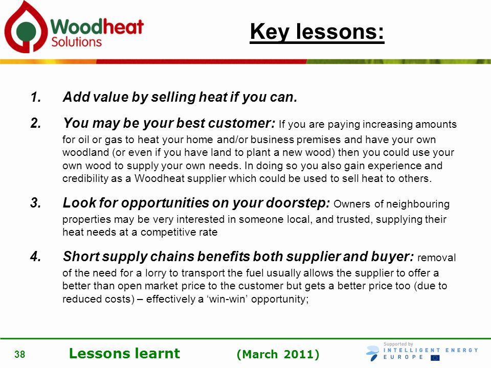 Key lessons: Add value by selling heat if you can.