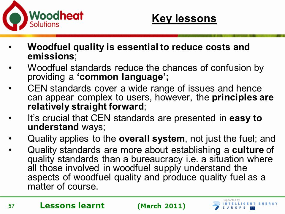 Key lessons Woodfuel quality is essential to reduce costs and emissions;