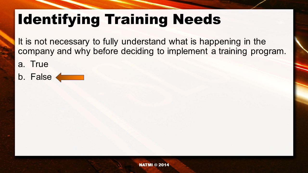 identifying training needs A successful training function relies heavily on the proper identification of training needs and the evaluation of training this course aims at converting subjective decisions for choosing training programs to more objective.