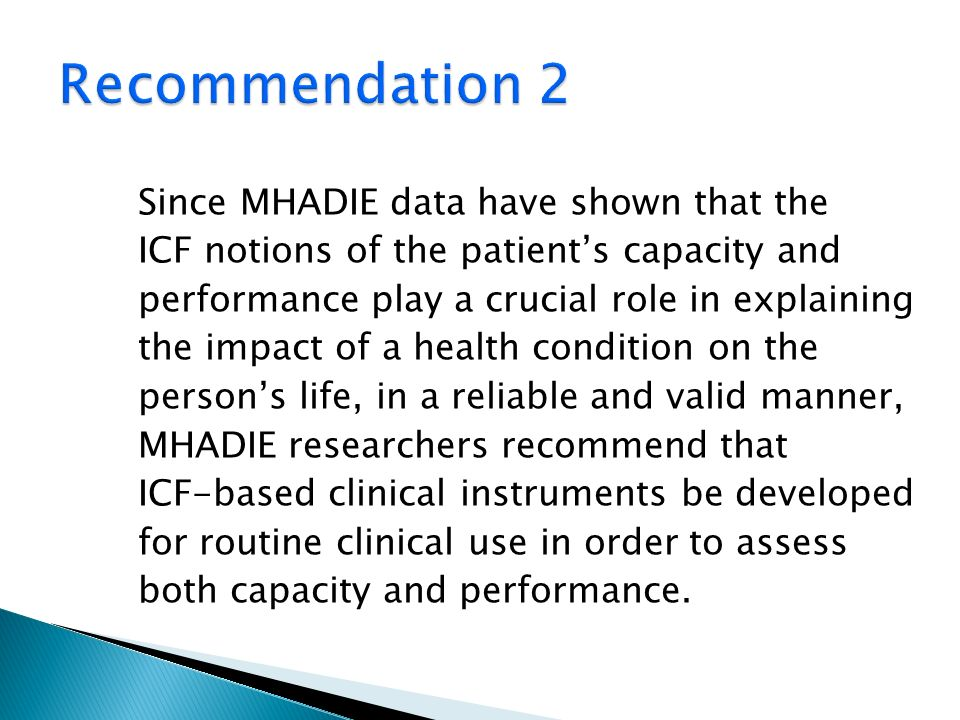 Recommendation 2 Since MHADIE data have shown that the