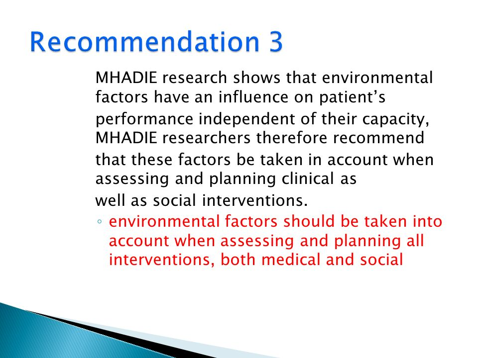 Recommendation 3 MHADIE research shows that environmental factors have an influence on patient's.