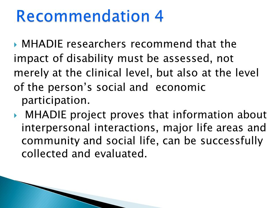 Recommendation 4 MHADIE researchers recommend that the