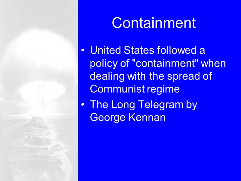 the us containment policy history essay Containment was a united states policy using numerous strategies to prevent the spread of communism abroad related international baccalaureate history essays.